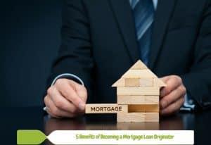 Becoming a Mortgage Loan Originator