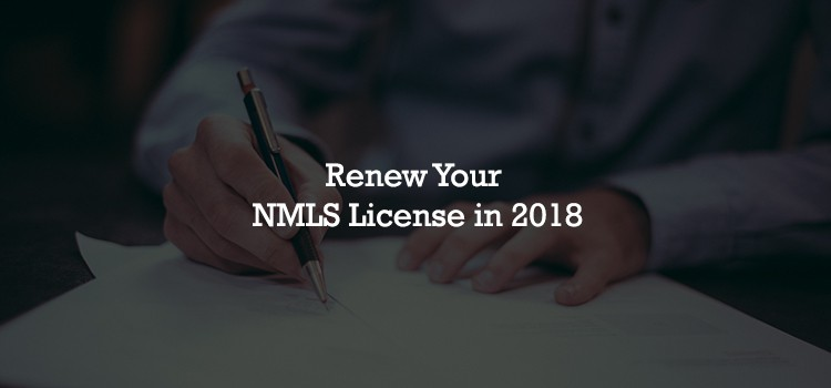 NMLS license what you need to renew your NMLS license in 2018
